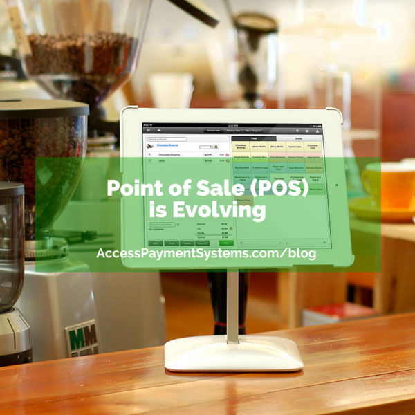 Point of Sale (POS) is Evolving