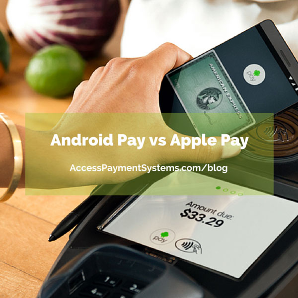 Android Pay vs Apple Pay