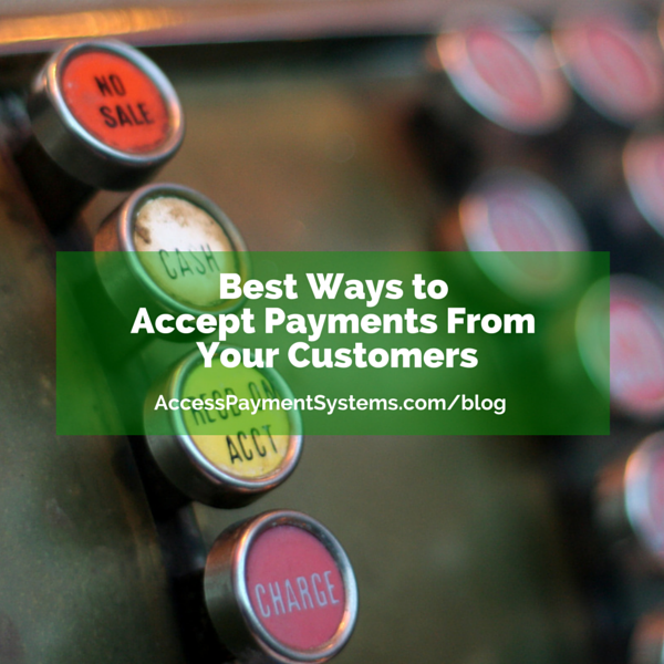 Best Ways to Accept Payments From Your Customers
